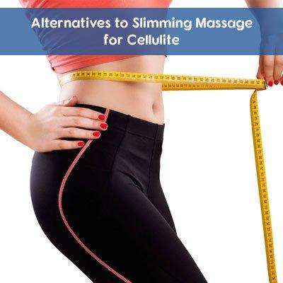 Alternatives to Slimming Massage for Cellulite