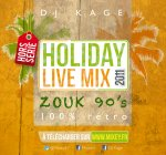 HOLIDAY LIVE MIX 2011 - ZOUK RETRO 90 - DJ KAGE