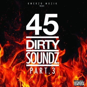 Nouvelle Mixtape 45 DIRTY SOUNDZ part.III