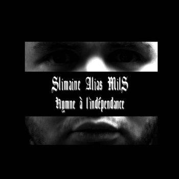 Hymne à l'indépendance, by Slimaine Alias MilS