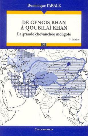 De Gengis Khan à Qoubilai Khan de Dominique Farale