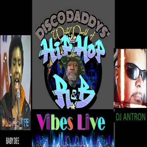 DISCO DADDYS' WIDE WORLD OF HIP -HOP AND RnB - BABY DEE AND DJ ANTRON