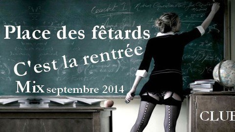 Vidéo MIX SPETEMBRE 2014 C'est la rentrée place des FÊTARDS - PLACE DES FETARDS - Musique
