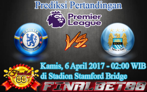 Prediksi Chelsea vs Manchester City 6 April 2017