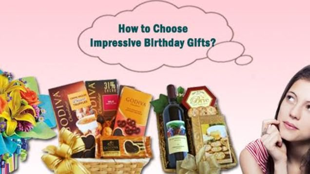 How to Choose Impressive Birthday Gifts?