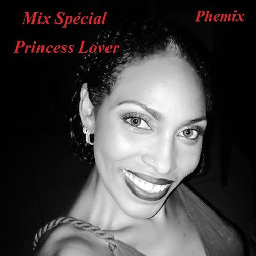 Mix Spécial Princess Lover - By DJ Phemix