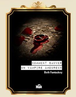 Amour et intrigues en terre Vampire | La saga d'un vampire amoureux – Beth Fantaskey