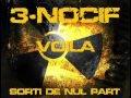 3 Nocif - Voilà - [Sortis de Nulle Part]