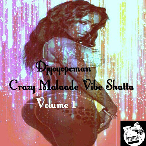 Djyoyopcman - Crazy Malaade Vibe Shatta Volume 1 - SoundCloud