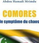 « Comores, le symptôme du chaos » - « L`autorité ne va pas sans prestige, ni le...