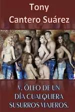 Los Susurros de Cantero: V. Oleo de Un Dia Cualquiera: Susurros Viajeros. by @TonyCantero Suarez | #eBay #libros #books #livres #libri @eBay