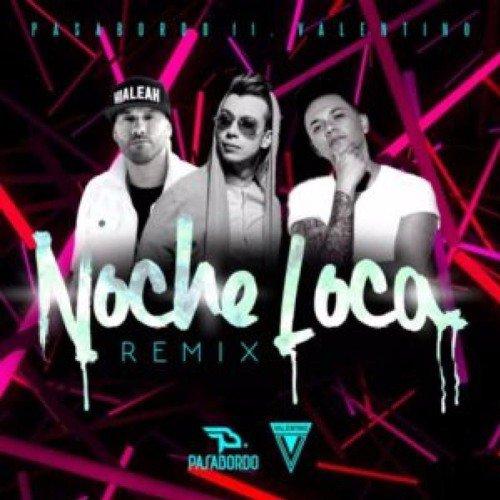 Pasabordo feat. Valentino - Noche Loca (Mario Rivera remix)