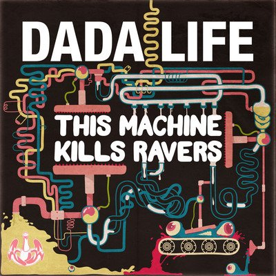 This Machine Kills Ravers (Original Mix) - OUT NOW by Dada Life on SoundCloud - Hear the world's sounds
