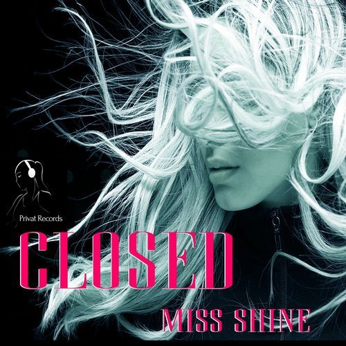 Closed de Privat Records Miss Shine sur Beatport