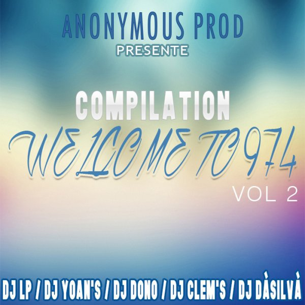 ANONYMOUS PROD - COMPILATION WELCOME TO 974 (Vol 2) 2017