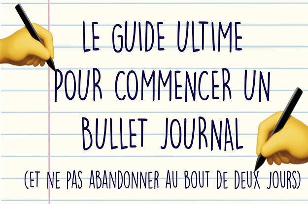 Le guide étape par étape pour commencer un «bullet journal» (et ne pas abandonner au bout de deux jours) Promis, en fait c'est simple.