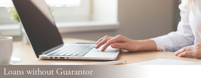 Avail Loans without Guarantor to Reduce Burden of Expenses