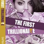 The First Trillionaire by Sapna Jha: A Book of inspiration,traditional values with modern technological view | Shazidamain Global Research Center