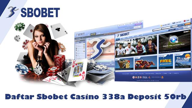 Daftar Sbobet Casino 338a Deposit 50rb | Main Judi Sbobet Casino 338a