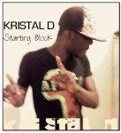 Starting Block / Kristal D - Starting Block (Exclu 2011) (2011) - kristal d