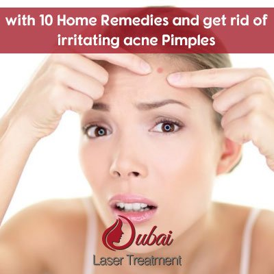 with 10 Home Remedies and get rid of irritating acne Pimples