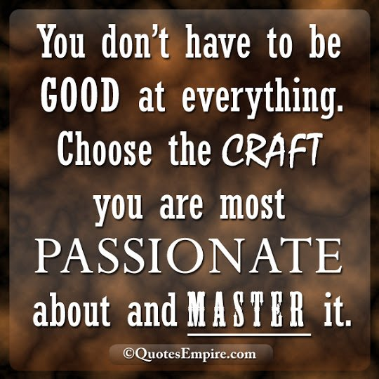 MASTER YOUR PASSIONS.....