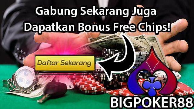 Cara Main Poker Dapat Chip Gratis Di Bigpoker88