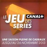 LE JEU DES SERIES CANAL+ jusqu'au 26 novembre