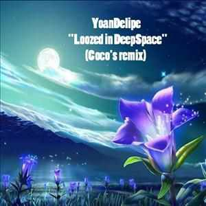 Dj YoanDelipe - Loozed in the DeepSpace 1 (Coco's remix)