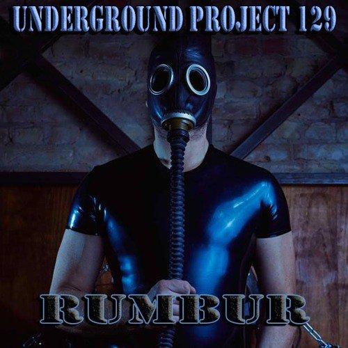Underground Project 129 - Rumbur