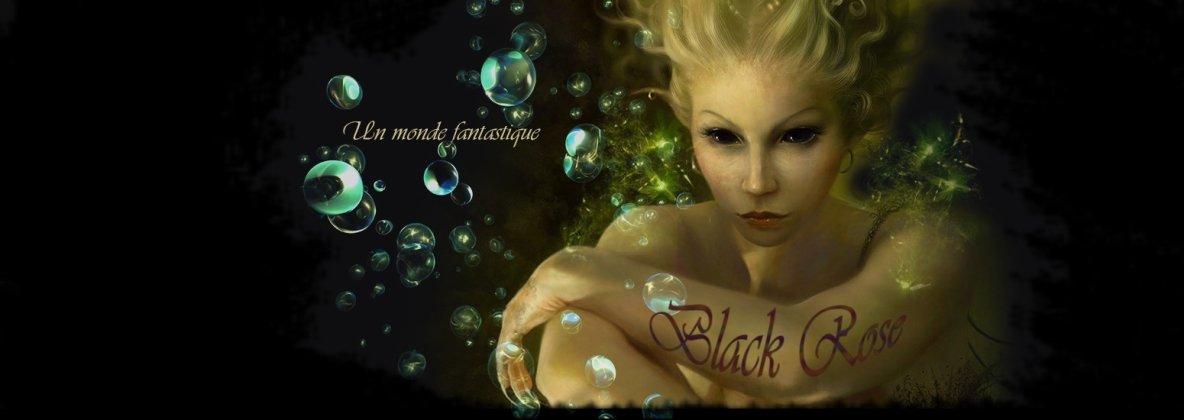 Black Rose : un monde fantastique
