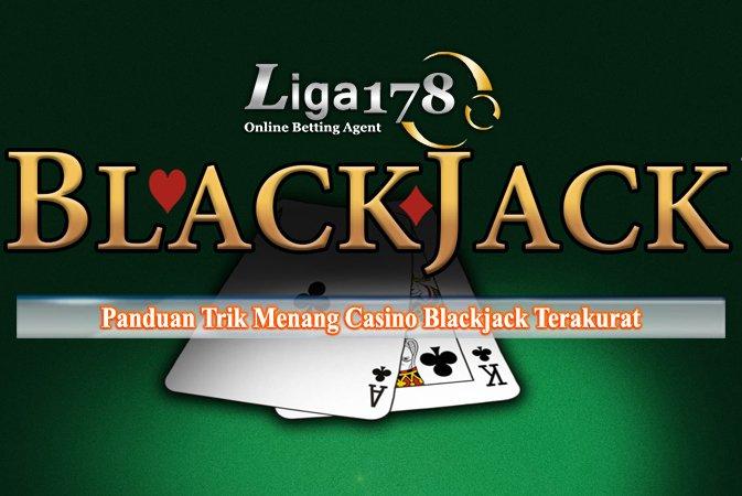 Panduan Trik Menang Casino Blackjack Terakurat