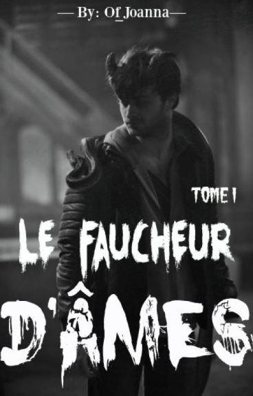 Le Faucheur D'Âmes | TOME I - l'art nocturne - Wattpad