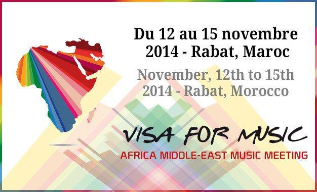 Visa For Music (VFM), 1er salon des musiques d'Afrique et du Moyen-Orient du 12 au 15 novembre 2014 à Rabat au Maroc
