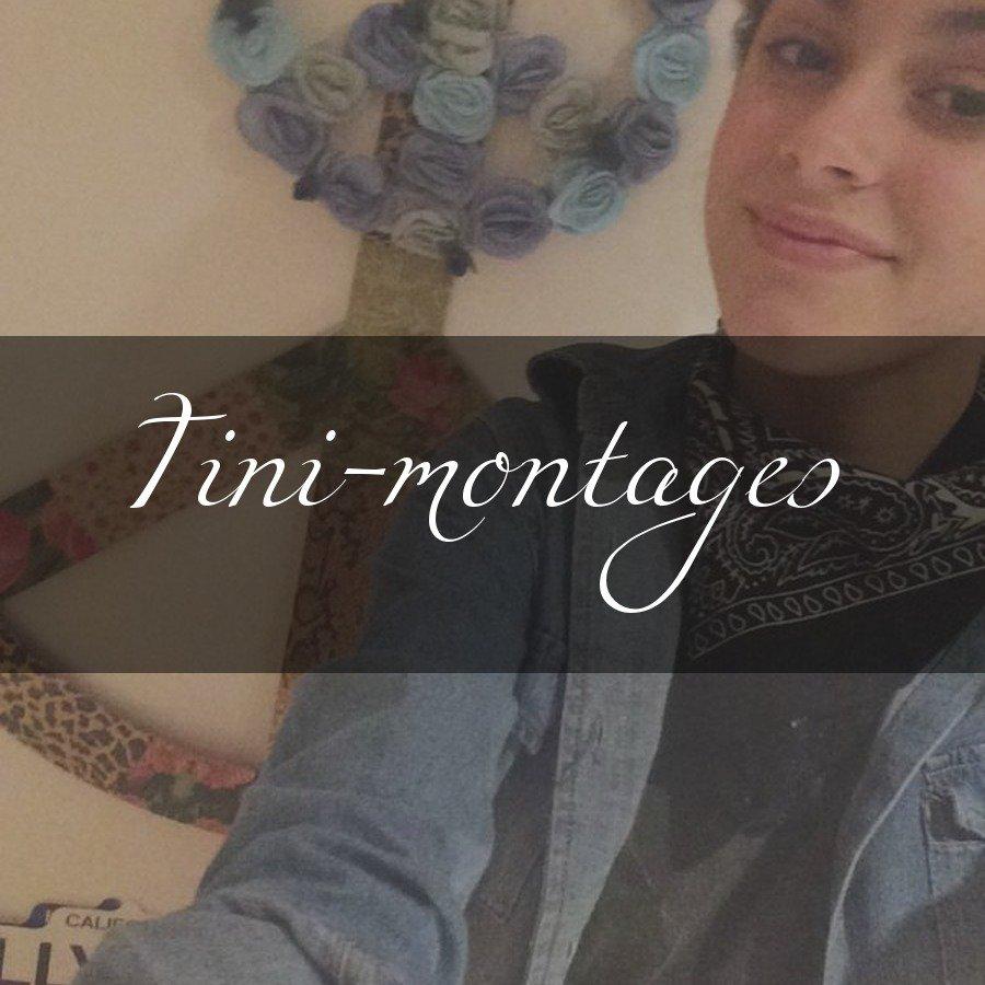 Pour Tini-montages *-*
