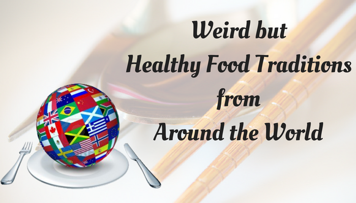 Most Shocking but healthy Food Customs around the World