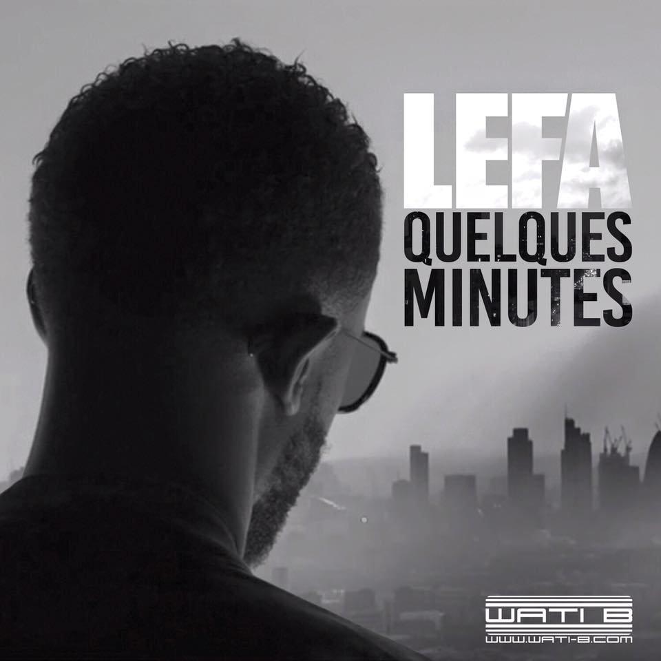 """Découvrez le nouveau clip de LEFA """" Quelques minutes """""""