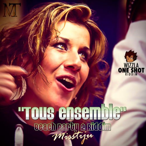 Tous Ensemble [Misstiju Beach Party 2 Riddim Wizzla One Shot Riddim_FEV2K15]