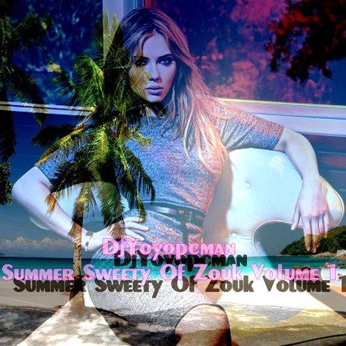 DjYoyopcman - Summer Sweety Of Zouk Volume 1 - SoundCloud