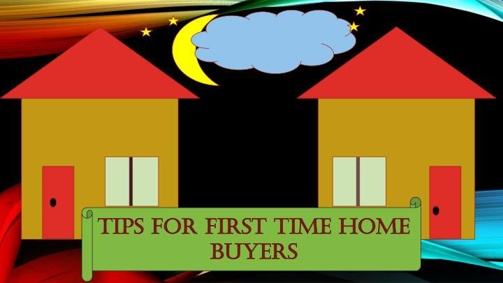 Tips for 1st Time Home Buyers