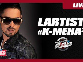 """Lartiste """"K-Méha²"""" en live dans Planète Rap - Vidéo Skyrock"""