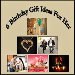 Romantic  6th birthday gift ideas for her