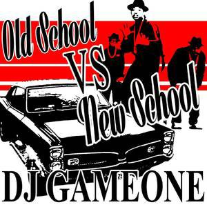 dj game one - mixtape oldschool vs newschool mixed by Dj Game One