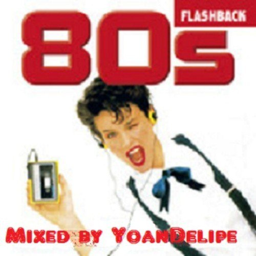 mix.dj - djs and dj mix community. - Flashback 80's , Back to time #1 by YoanDelipe in Lounge Party