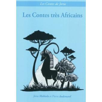 Les contes très africains - Jorus Mabiala, Pierre Audemard sur Fnac.com