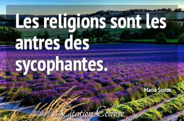 Aucune religion ne mérite le respect, car aucune ne respecte par essence ceux ou celles qui n'en veulent pas dans leur existence. Elles se ressemblent dans toute leurs ignominies.