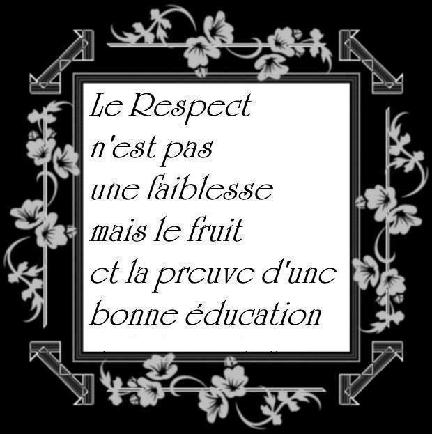 Le respect....