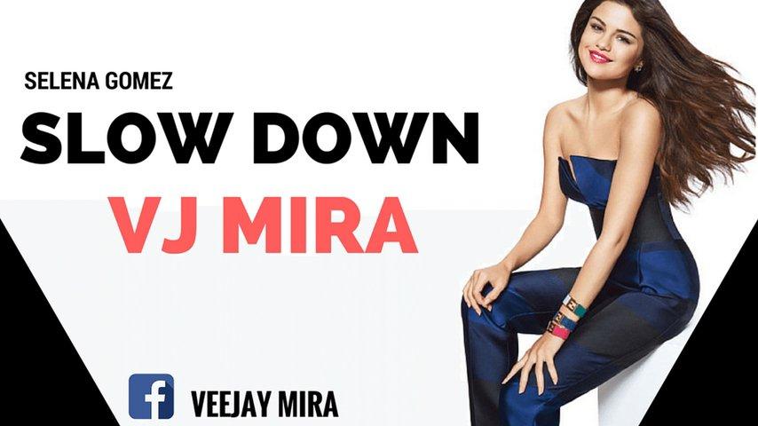 Selena Gomez - Slow Down (Danny Verde Club Remix) - Video Remix By Vj Mira