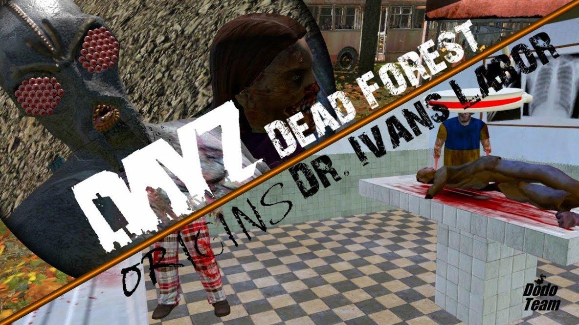 DayZ Origins - Dead Forest und Dr. Ivans Labor