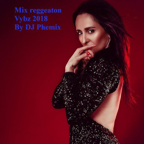 Mix reggaeton vybz 2018 ?? - By DJ Phemix ???